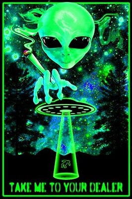 TAKE ME TO YOUR DEALER - ALIEN WEED BLACKLIGHT POSTER - 24X36 POT MARIJUANA 1956