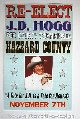 DUKES OF HAZZARD RE-ELECT J.D. HOGG POSTER BOSS HOGG 11 X 17