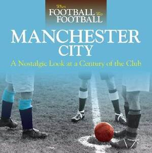 When Football Was Football : Manchester CiNo pty by David Clayton Hazelbrook Blue Mountains Preview