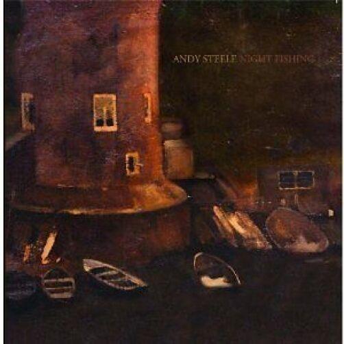 Andy Steele Night Fishing CD NEW SEALED 2011 Folk