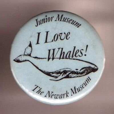I Love WHALES old Pin Junior Newark Museum