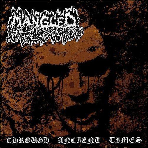 MANGLED - Through Ancient Times  (2-CD) DCD