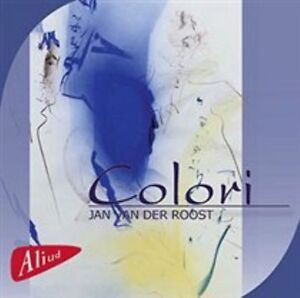 JAN VAN DER ROOST: COLORI NEW CD