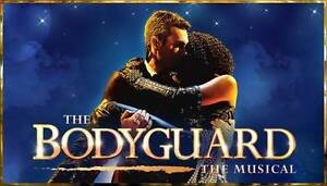 The Bodyguard Musical (2 Tickets) - this Saturday 29 Apr Coogee Eastern Suburbs Preview