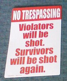 metal wall plaque, white red, 'No trespassing violators will be shot survivors will be shot again'