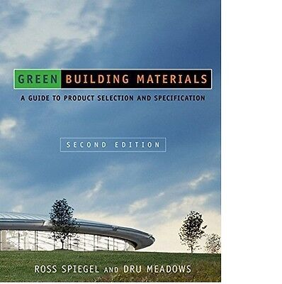 Green Building Materials Guide To Product Selection   Specification 2Nd Edition