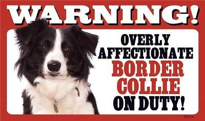 Warning! Overly Affectionate Border Collie On Duty Dog Wall Sign Gift USA