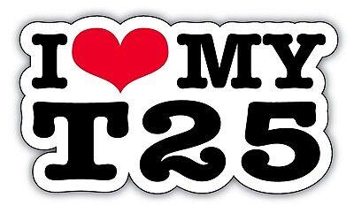 I Love My T25 Adhesivos para Coche Exterior Pegatina Cuña 130mm Ancho