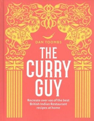 Curry Guy : Recreate over 100 of the Best British Indian Restaurant Recipes