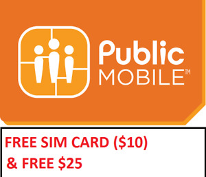 FREE Public Mobile Sim Card($10) and FREE $25