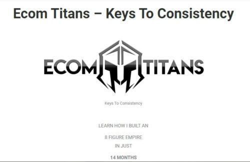 ECOM TITAN - KEYS TO CONSISTENCY