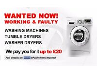 WANTED FOR CASH! FAULTY WASHING MACHINES, TUMBLE DRYERS, WASHER DRYERS