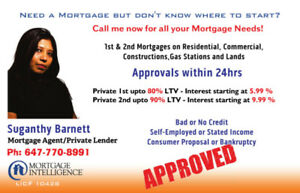 PRIVATE MORTGAGES UPTO 90% LTV- APPROVALS WITHIN 24 HRS