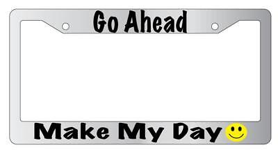Go Ahead Make My Day Chrome Plastic License Plate Frame (Make My Plate)
