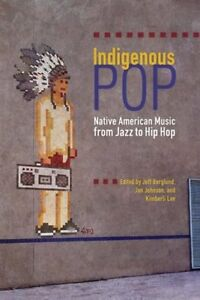 Indigenous POP - Native American Music from Jazz to Hip Hop
