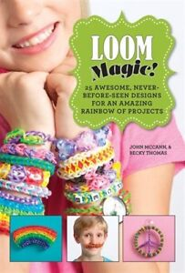 RAINBOW LOOM MAGIC: 25 Awesome Projects (Like-New)