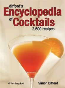 DIFFORD'S ENCYCLOPEDIA OF COCKTAILS: 2600 RECIPES
