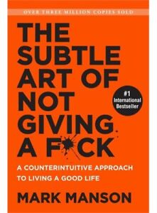 """""""The Subtle Art of Not Giving a F*ck"""""""