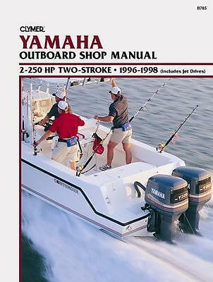 Clymer Yamaha Outboard Shop/Repair Manual, 2-250 HP 2-Stroke, 1996-1998 (B785)