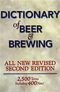 Dictionary of Beer and Brewing: 2,500 Words With More Than 400 N