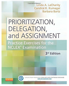 NCLEX Prioritization, Delegation, Assignment 3rd edition. A MUST