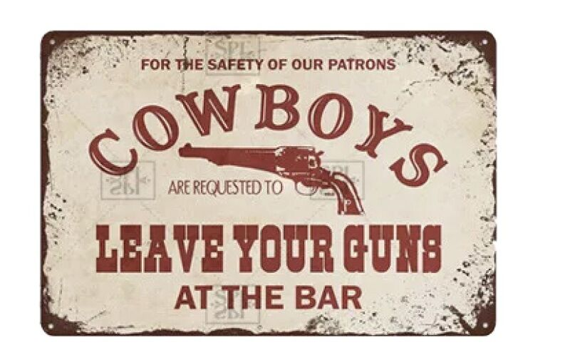 Vintage Tin Sign Cowboys Leave Your Guns At The Bar