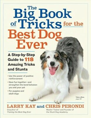 Big Book of Tricks for the Best Dog Ever : A Step-by-Step Guide to 118 (Best Big Dogs For Pets)