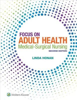 Focus on Adult Health : Medical-Surgical Nursing, Hardcover by Honan, Linda, ...