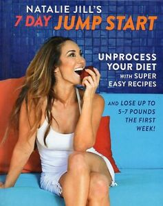 7 DAY JUMP START BY NATALIE JILL LOSE 5-7 POUNDS FIRST WEEK NEW