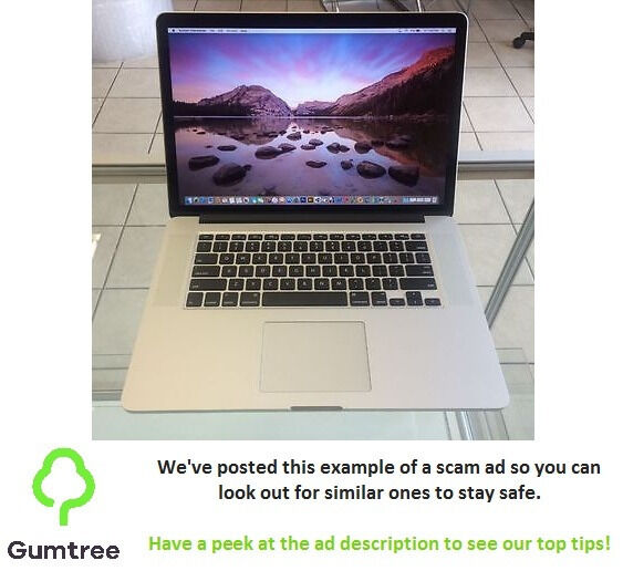 """Macbook Pro 15"""" 2.5GHz quad core i7 (2015) with 16GB512GB SSDRetina Displayin Heacham, NorfolkGumtree - Fraud Alert! . We've posted this example of a scam ad for you to stay safe by looking out for similar ads. Have a peek at what to look out for below The price is too good to be true; it's below the average for a laptop with these specs, If you..."""