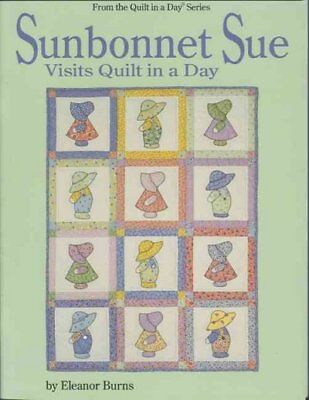 Sunbonnet Sue Visits Quilt in a Day, quilting book by Eleanor