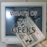Wrath of the Geeks