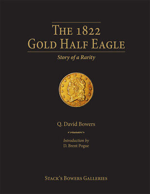 The 1822 Gold Half Eagle – Story of a Rarity By Q. David Bowers
