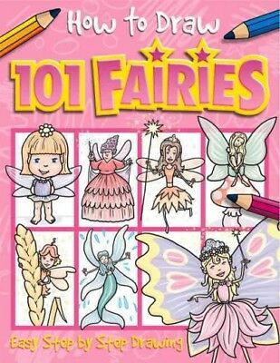 How to Draw 101 Fairies : Easy Step by Step Drawing, Paperback by Top That!