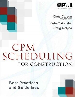 CPM Scheduling for Construction : Best Practices and Guidelines, Paperback (Cpm Scheduling Best Practices)
