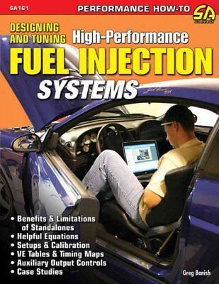 Designing and Tuning High-Performance Fuel Injection Systems, Paperback by Ba...