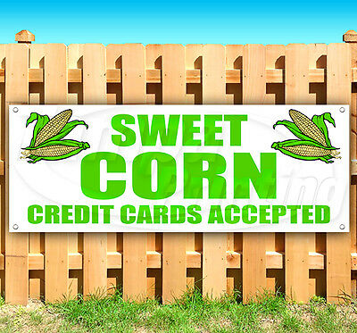 Sweet Corn Credit Cards Accepted Advertising Vinyl Banner Flag Sign Many Sizes
