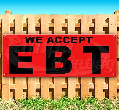 We Accept Ebt Advertising Vinyl Banner Flag Sign Many Sizes 15 18 36 48 52