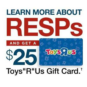 "Learn about an RESP today and get a $25 Toys ""R"" Us Gift Card."