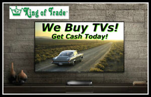 We Will Buy Your TV - King of Trade