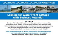 LOCATION LOCATION WATERFRONT COTTAGE WITH BUSINESS POTENTIAL
