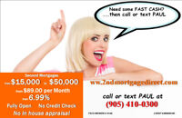 NO INCOME CHECK - PRIVATE 2ND SECOND MORTGAGES