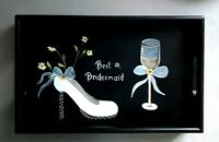 Make it special with a Bridesmaid Tray $55.00