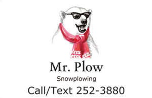 Call Mr. Plow for your snowplowing needs!