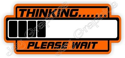 Thinking Please Wait Funny Hard Hat Sticker Helmet Decal Shovel Laborer