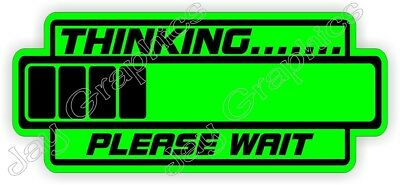 Thinking Please Wait Funny Hard Hat Sticker Helmet Decal Laborer Foreman Usa