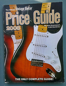 The Official Vintage Guitar Magazine Price Guide - 2008