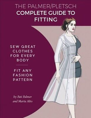 Palmer / Pletsch Complete Guide to Fitting : Sew Great Clothes for Every Body...