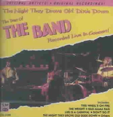 THE BAND - THE NIGHT THEY DROVE OLD DIXIE DOWN: THE BEST OF THE BAND LIVE IN
