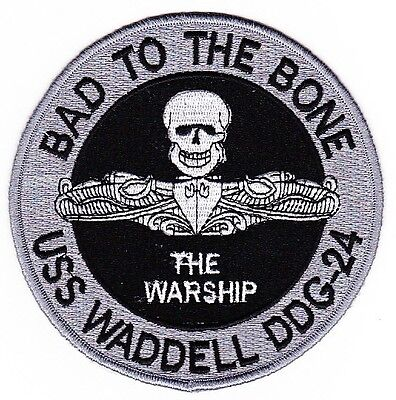 DDG-24 USS WADDELL Guided Missile Destroyer HOOK Military Patch BAD TO THE BONE